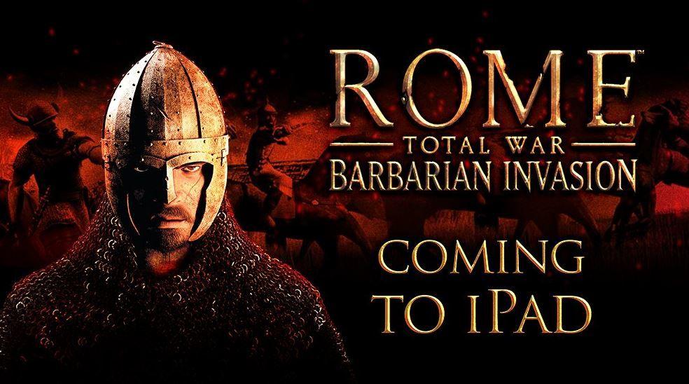 Rome Total War Barbarian Invasion announced for iPad.JPG